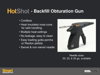- Backfill Obturation Gun