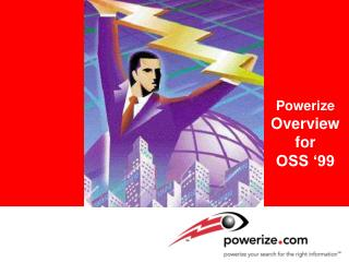 Powerize  Overview for OSS  99