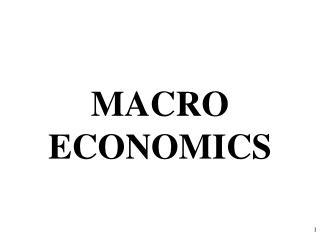 MACRO ECONOMICS