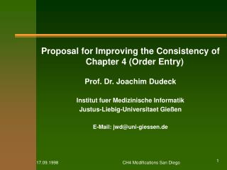 Proposal for Improving the Consistency of Chapter 4 Order Entry  Prof. Dr. Joachim Dudeck  Institut fuer Medizinische In
