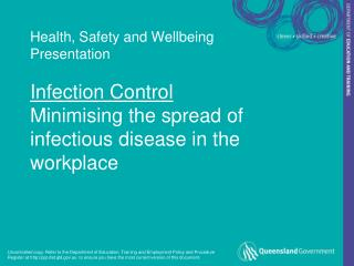Health, Safety and Wellbeing Presentation  Infection Control Minimising the spread of infectious disease in the workplac