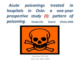 Acute poisonings treated in hospitals in Oslo: a one-year prospective study I: pattern of poisoning. Hovda.Clin Toxicol