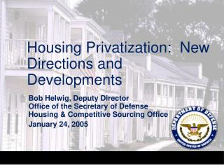 Housing Privatization:  New Directions and Developments