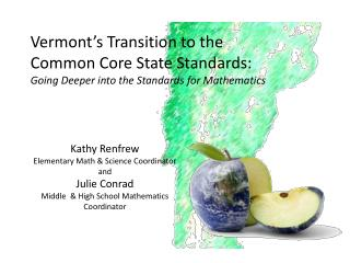 Vermont s Transition to the Common Core State Standards: Going Deeper into the Standards for Mathematics