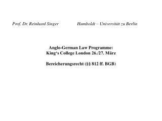Prof. Dr. Reinhard Singer  Humboldt   Universit t zu Berlin