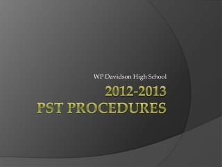 2012-2013 PST Procedures