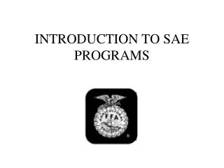 INTRODUCTION TO SAE PROGRAMS