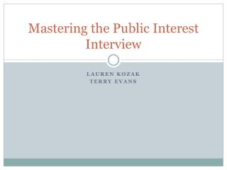 Mastering the Public Interest Interview