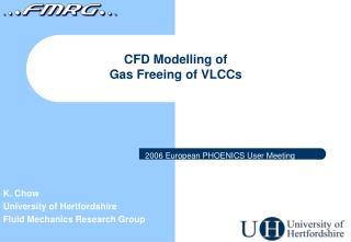 K. Chow University of Hertfordshire Fluid Mechanics Research Group