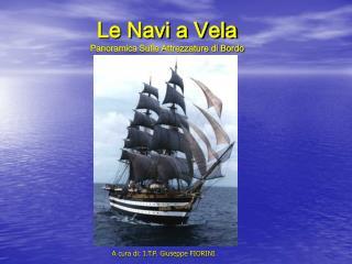 Le Navi a Vela Panoramica Sulle Attrezzature di Bordo