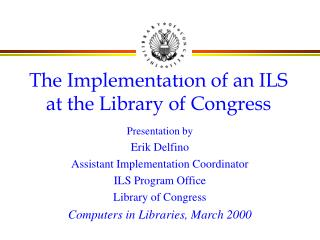 The Implementation of an ILS at the Library of Congress