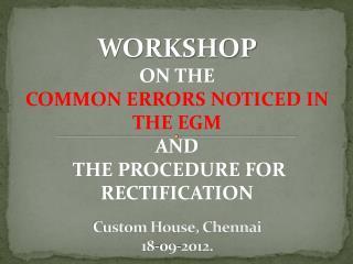 Custom House, Chennai 18-09-2012.