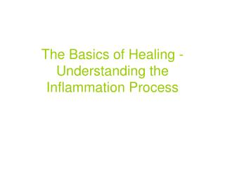 The Basics of Healing - Understanding the Inflammation Process