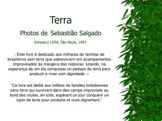 Terra Photos de Sebasti o Salgado Schwarcz LDTA, S o Paulo, 1997.