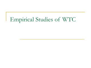 Empirical Studies of WTC