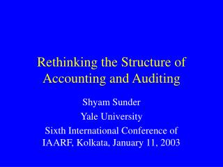 Rethinking the Structure of Accounting and Auditing