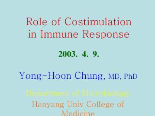 Role of Costimulation  in Immune Response  2003.  4.  9.