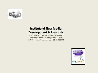 Institute of New Media Development  Research Prabhat Road, Lane No 5, Opp. Lijit Papad, Above OBC Bank, 1st Floor, Pune