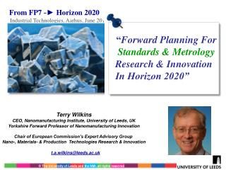 From FP7 - Horizon 2020  Industrial Technologies, Aarhus, June 2012
