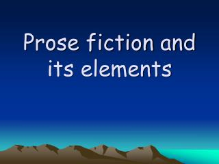 Prose fiction and its elements