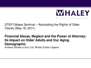 STEP Ottawa Seminar   Advocating the Rights of Older Clients May 18, 2011  Financial Abuse, Neglect and the Power of Att
