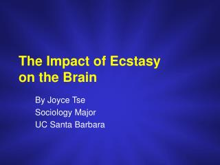 The Impact of Ecstasy on the Brain