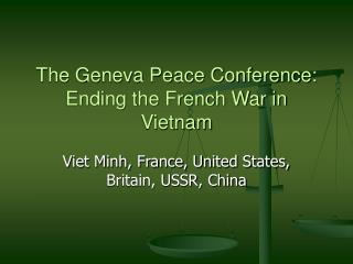 The Geneva Peace Conference: Ending the French War in Vietnam