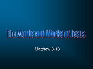 Matthew 8-13