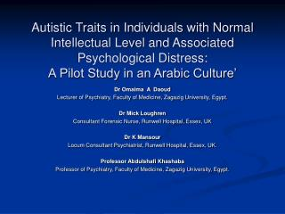 Autistic Traits in Individuals with Normal Intellectual Level and Associated Psychological Distress:  A Pilot Study in a