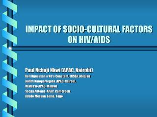 T OF SOCIO-CULTURAL FACTORS ON HIV/AIDS