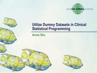 Utilize Dummy Datasets in Clinical Statistical Programming
