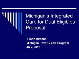 Michigan s Integrated Care for Dual Eligibles Proposal