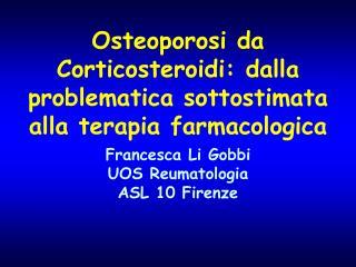 Osteoporosi da Corticosteroidi: dalla problematica sottostimata alla terapia farmacologica