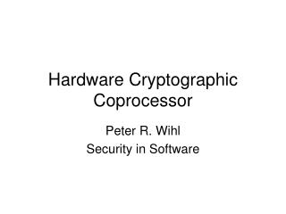 Hardware Cryptographic Coprocessor