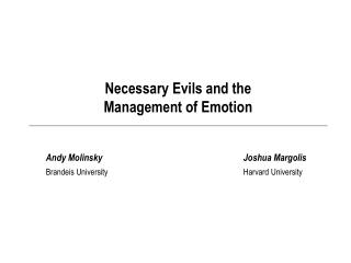 Necessary Evils and the  Management of Emotion