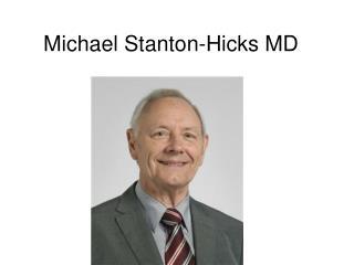 Michael Stanton-Hicks MD