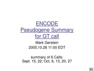 ENCODE  Pseudogene Summary for GT call