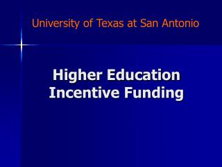 Higher Education Incentive Funding