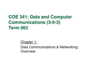 Chapter 1:  Data Communications  Networking: Overview