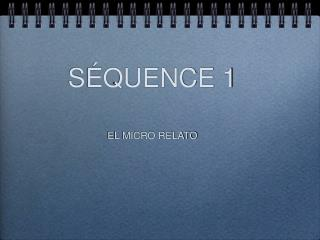 S QUENCE 1