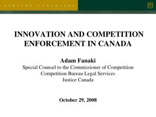 INNOVATION AND COMPETITION ENFORCEMENT IN CANADA