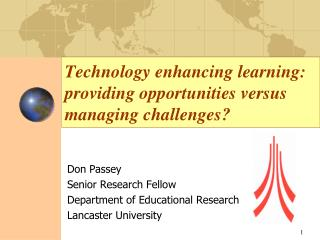 Technology enhancing learning: providing opportunities versus managing challenges
