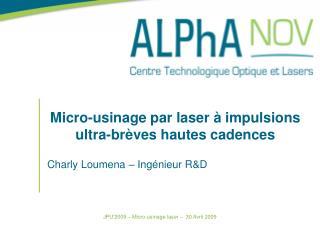 Micro-usinage par laser   impulsions ultra-br ves hautes cadences