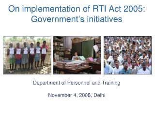 On implementation of RTI Act 2005: Government s initiatives
