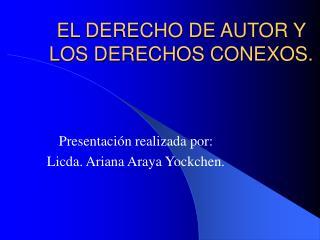 EL DERECHO DE AUTOR Y LOS DERECHOS CONEXOS.