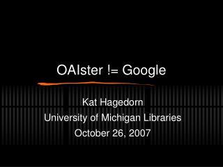 OAIster  Google