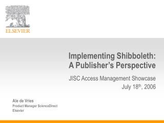 Implementing Shibboleth:  A Publisher s Perspective