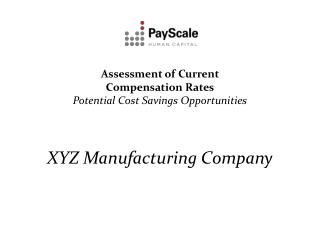 Assessment of Current  Compensation Rates  Potential Cost Savings Opportunities     XYZ Manufacturing Company