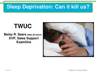Sleep Deprivation: Can it kill us