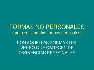 FORMAS NO PERSONALES tambi n llamadas formas nominales